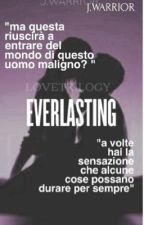 Everlasting||Love Trilogy|| by J_Warrior
