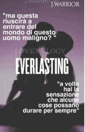 Everlasting||Love Trilogy||
