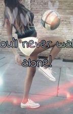 You'll never walk alone! by xsososastx