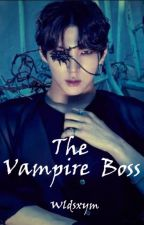 The Vampire Boss [COMPLETED] by wldsxym