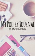 My Poetry Journal by TravellingRenegade