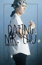Dating Mr. Chu~||EXO Sehun Fanfic #Wattys2015 by Renegorgeous