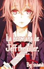 La Hermana De Jeff The Killer (creepys y tu) by SisiWidi