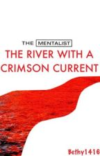 The River With a Crimson Current-The Mentalist by Bethy1416
