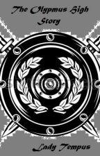 The Olympus High Story (Under Edit) by LadyTempus
