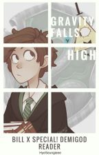 Gravity Falls High (Bill Cipher x Special Demigod! Reader) by HyeSeungieee