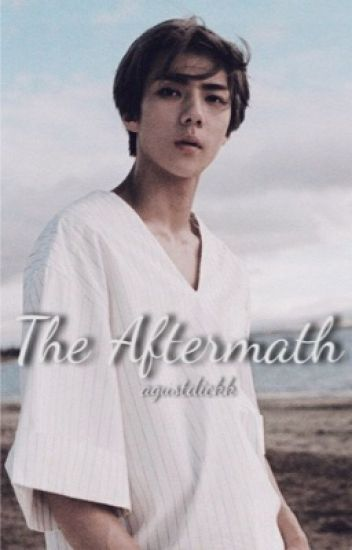 The Aftermath || oh sehun || pt. 2