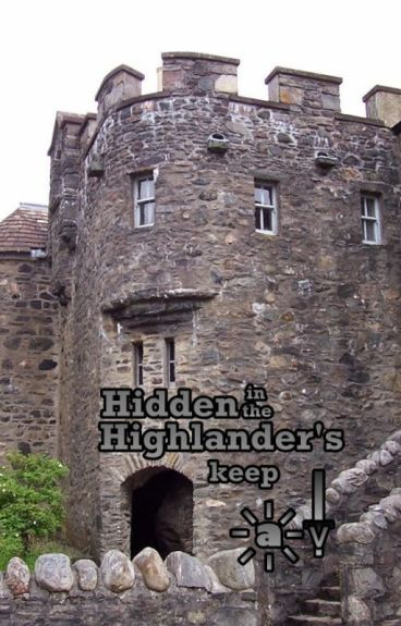 (ON HOLD) Hidden in the Highlander's keep