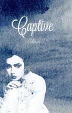 ↠ Captive by UneImparfaite