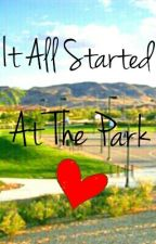 It All Started At The Park (Ryan Higa FanFic) by gwynethtangon13