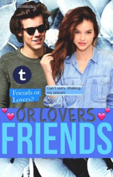 """"""" Friends or Lovers?"""""""