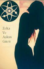Zeka Ve Aşkın Gücü by hasretbuse123