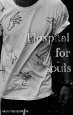 Hospital for souls // Larry ✔ by HAUNTEDSELENATOR