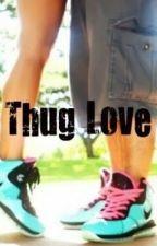 thug love by BriannaMalcolm