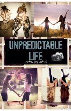 Unpredictable Life(On Hold) by WrittenVanilla