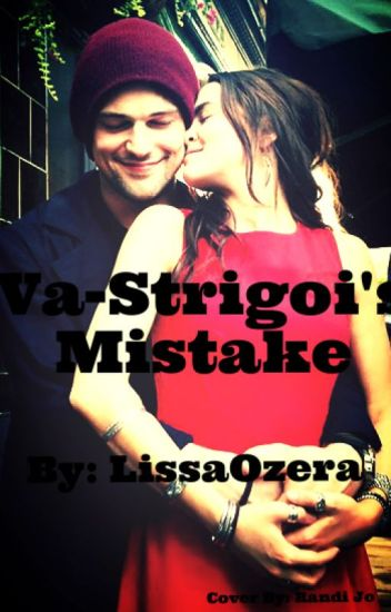 Va-Strigoi's Mistake ((Book Three)) | COMPLETED