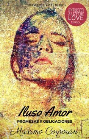 Iluso amor [Promesas y obligaciones] by MaximoCorporan