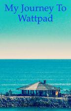 My journey to Wattpadd by Eden41736