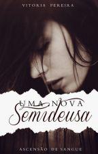Uma Nova Semideusa  - (Em Revisão) by johnsonn_