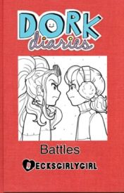 Dork Diaries Battles by becksgirlygirl