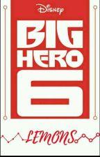 Big Hero 6 Lemons!! by Jackie-Minho123