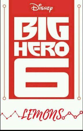 Big Hero 6 Lemons!! by Jackie-Mora123