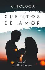 """Antología """"Cuentos de amor"""" by CynthiaSoriano6"""