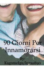 90 Giorni per Innamorarsi by KagomeIgu