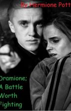 Dramione; A Battle Worth Fighting by AstridHermione