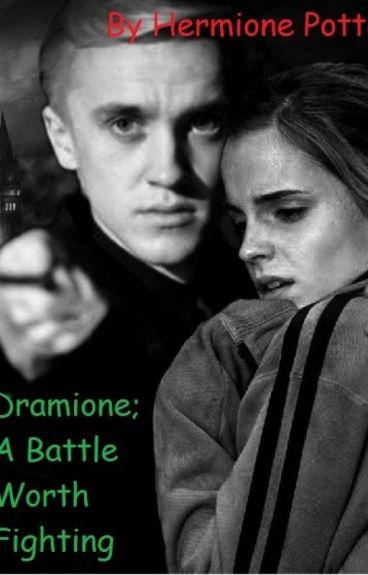 Dramione; A Battle Worth Fighting