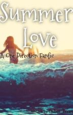 Summer Love *A One Direction Fanfic* by Endless__Dreams