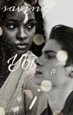 Saving You & I (Book #2) by DreamOutLoud23