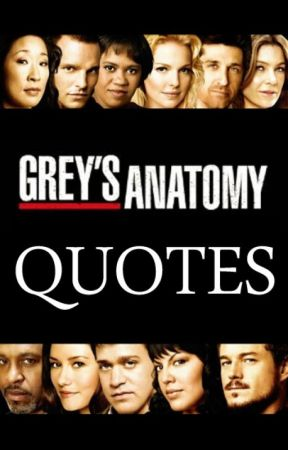 Greys Anatomy Quotes 1x06 If Tomorrow Never Comes Wattpad
