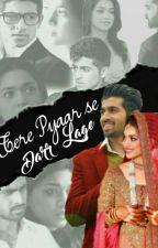 Tere pyaar se darr lage (Afraid of Your Love) by lonelydreamer543