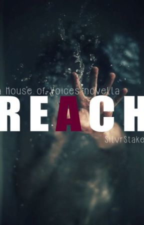 Reach | The House of Voices #1.5 by SilvrStake