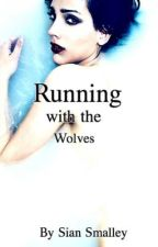 Running With The Wolves by siiaaann