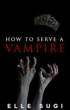 How to serve a Vampire by ellesugi