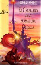 El Caballero De La Armadura Oxidada by DanielaJaritza