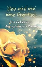 You and me into eternity - Das Geheimnis der goldenen Rosen by Wolfel