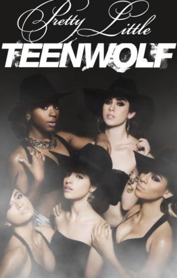 Pretty Little Teen Wolf - (Love. Be afraid) Fifth Harmony/You *editing*