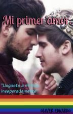 Mi primer amor [Gay/Yaoi] by Oliver-Eduardo