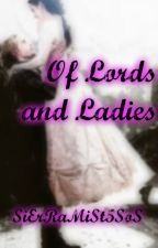 Of Lords and Ladies by NewBr0kenScen3