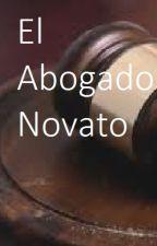 El Abogado Novato by NyaNia13