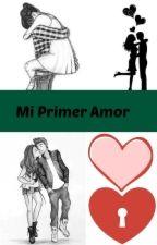 •El Primer Amor ©• by Dany14Barajas14