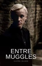 ENTRE MUGGLES by D_malfoy
