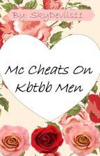 Mc cheats on Kbtbb men(Kissed by the baddest bidder) by vbwrites