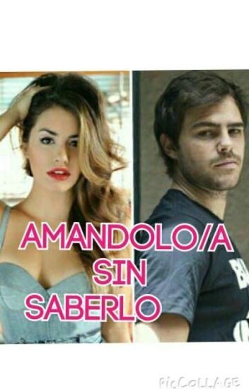 AMANDOLO/A  SIN  SABERLO ❤