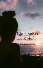 No Longer Kids by ashaddiction