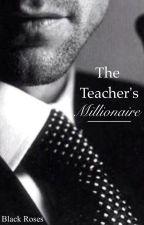 The Teacher's Millionaire by blackrosesonly