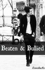 Beaten and Bullied (Harry Styles fanfic) RESTORED! by LoveDucks